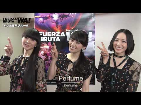 Perfumeが語る「フエルサブルータ WA!!」