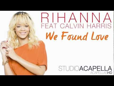 Rihanna – We Found Love Ft. Calvin Harris (Studio Acapella) + Download (HD)