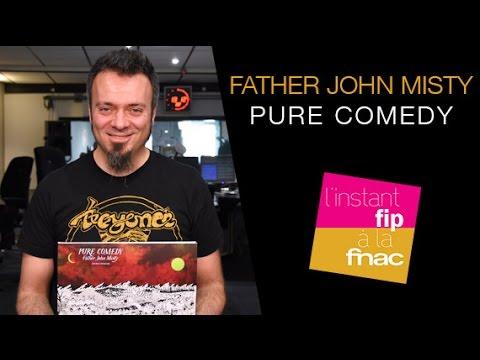 """L'instant Fip à la Fnac : """"Pure Comedy"""" de Father John Misty"""