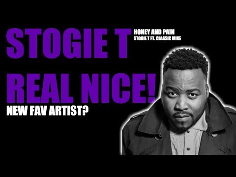 STOGIE T - HONEY AND PAIN FT. MIKE CLASSIC REACTION