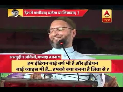 We told Jinnah to get out, says Asaduddin Owaisi