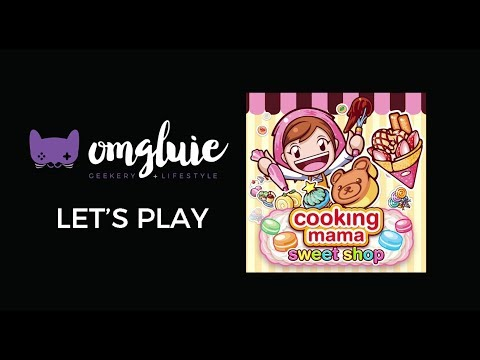 OMGluie Let's Play: Cooking Mama Sweet Shop (3DS)