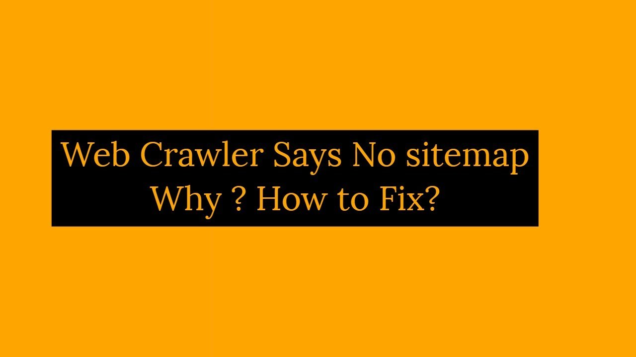 Crawlers Could Not Fetch Sitemap Of My Website How To Fix?
