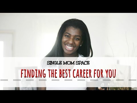 Finding the Best Career for You | Single Mom Space