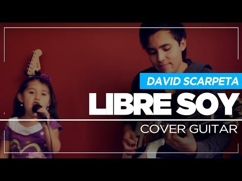 Libre Soy - David Scarpeta Cover Guitar By Sebastian Mora (Children Singing)