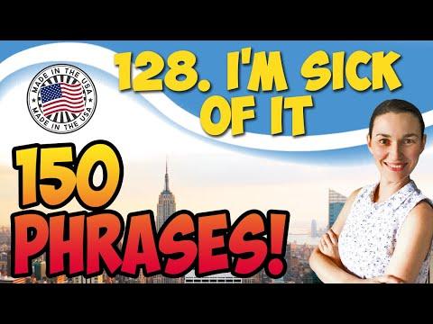 I'm sick of it - 150 английских фраз и идиом