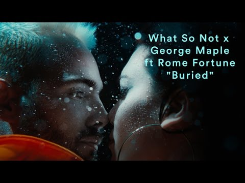 What So Not Ft. George Maple & Rome Fortune  - Buried