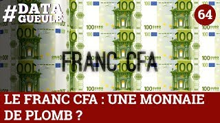 Franc CFA : une monnaie de plomb #DATAGUEULE 64