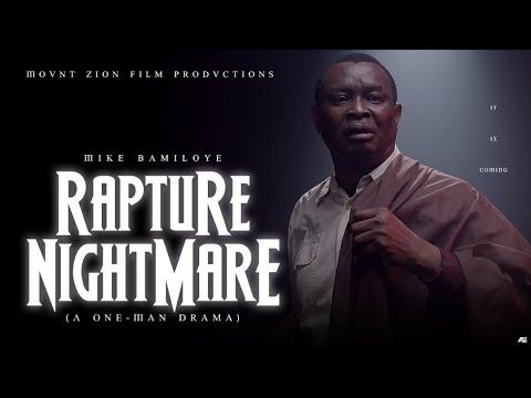 Rapture Nightmare || Mike Bamiloye's One Man Drama