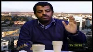 SMERR --- TV Zete, Best Show Episode So Far -- Featuring Guest Wise Eritrean Khalid Abdu !!