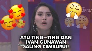 Video Ayu Ting - Ting & Ivan Gunawan Saling Cemburu! MP3, 3GP, MP4, WEBM, AVI, FLV Juli 2019