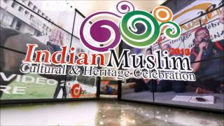 Indian Muslim Cultural&Heritage Celebration 2013: OFFICIAL TEASER