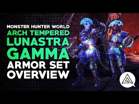 Monster Hunter World | Arch Tempered Lunastra Gamma Armor Set Overview