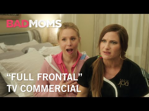 Bad Moms TV Spot 'Full Frontal'