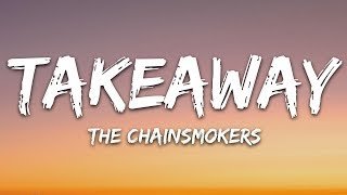 The Chainsmokers, ILLENIUM - Takeaway (Lyrics / Lyric VIdeo) ft. Lennon Stella