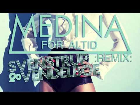 Medina - For Altid (Svenstrup & Vendelboe Remix) (видео)