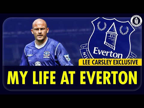 Lee Carsley | My Life At Everton