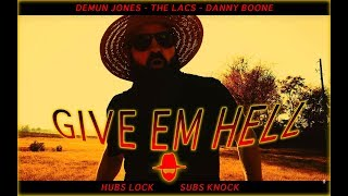 Download lagu Demun Jones - Give 'Em Hell (feat. The Lacs & Danny Boone) [OFFICIAL VIDEO] Mp3