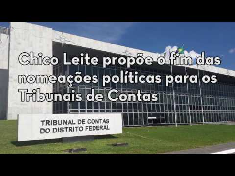 Chico Leite propõe o fim das nomeações políticas para os Tribunais de Contas
