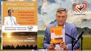 """Książka- """" Kompendium Odmładzania i Uzdrawiania"""". Aliaksandr Haretski."""