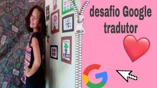 Desafio do Google tradutor