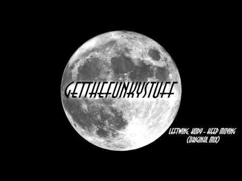 Leftwing, Kody - Keep Moving (Original mix)