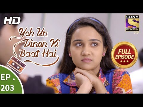 Yeh Un Dinon Ki Baat Hai - Ep 203 - Full Episode - 13th June, 2018
