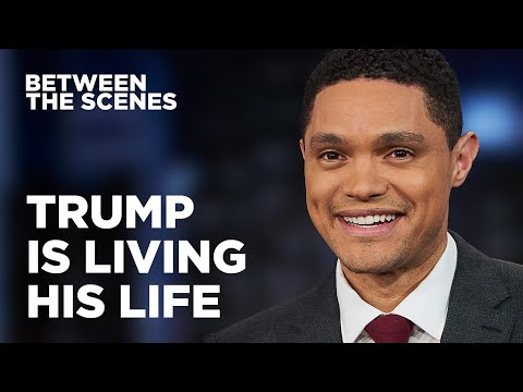 Like it or Not, Trump Is Living His Life - Between the Scenes | The Daily Show