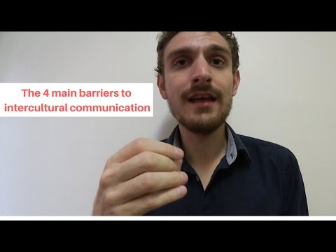 The 4 Main Barriers to Intercultural Communication