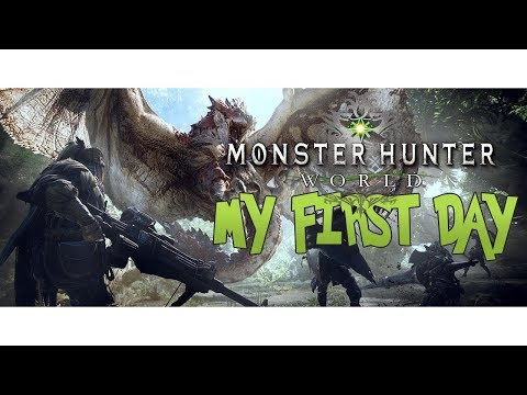 My First Day In MONSTER HUNTER WORLD PC - MHW 2018 First Impressions