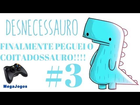 Corre Desnecessauro #3 - FINALMENTE PEGUEI O COITADOSSAURO!!!!