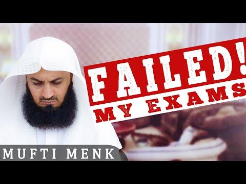 FAILED My Exams! - Mufti Menk