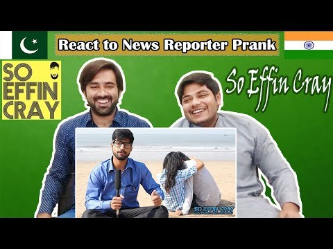 Pakistani Reacts To | News Reporter Prank Exposing Couples | So Effin Cray | Table Top Reactions