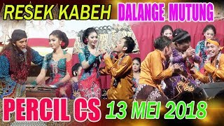 Video RESEK Kabeh!  Nganti Dalange Mutung! PERCIL CS 13-05-2018 MP3, 3GP, MP4, WEBM, AVI, FLV Agustus 2018