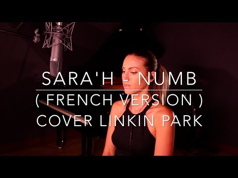 Video NUMB ( FRENCH VERSION ) LINKIN PARK ( SARA'H COVER ) download in MP3, 3GP, MP4, WEBM, AVI, FLV January 2017