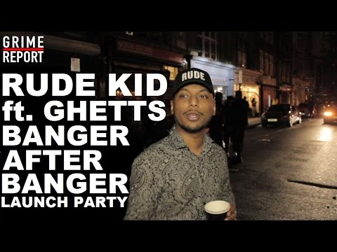 RUDE KID FT. GHETTS | BANGER AFTER BANGER LAUNCH PARTY @RudekidMusic @THEREALGHETTS