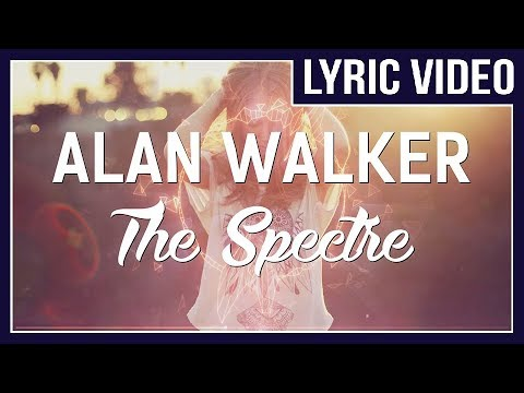 Alan Walker - The Spectre [LYRICS] (Vocal version of Spectre)