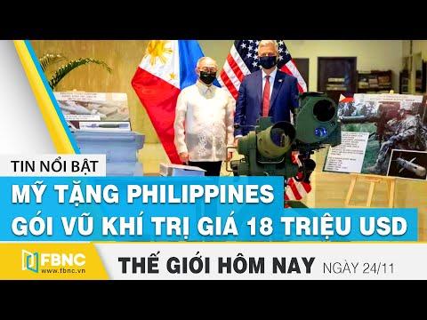 Tin thế giới mới nhất 24/11 | Mỹ tặng Philippines gói vũ khí trị giá 18 triệu USD | FBNC