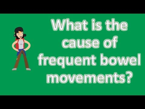 What is the cause of frequent bowel movements ? | Best Health Channel