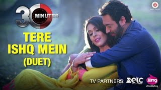 Tere Ishq Mein Video Song 30 Minutes Hiten Paintal  Hrishita Bhatt