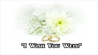 Beautiful Inspirational Country Wedding Song - I WISH YOU WELL, Lyric Video