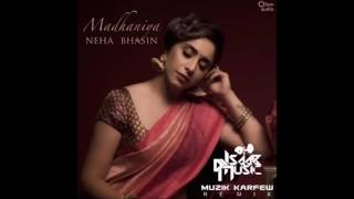Madhaniya - Neha Bhasin, Muzik Karfew (Remix) Title : Madhaniya Singer : Neha Bhasin Remix : Muzik Karfew Lyrics : Traditional Release : 8 May 2017 ...
