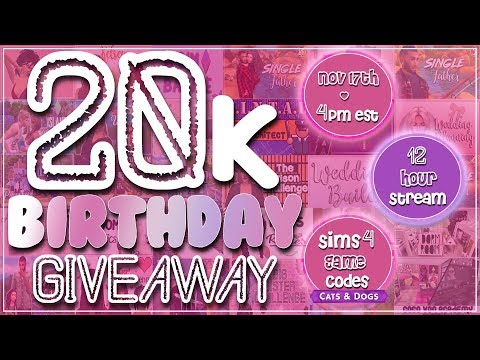 20K Birthday Giveaway | 12 Hour Livestream | Sims 4 & More (видео)