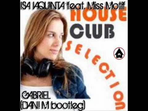 Dani M @ House Club Selection : Isa Iaquinta feat. Miss Motif - Gabriel (Dani M Bootleg)