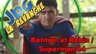 Video JdG La revanche - Batman et Robin ou Superman64 MP3, 3GP, MP4, WEBM, AVI, FLV Juli 2017