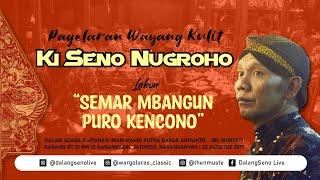 Video #LiveStreaming KI SENO NUGROHO SEMAR MBANGUN PURO KENCONO MP3, 3GP, MP4, WEBM, AVI, FLV Agustus 2019