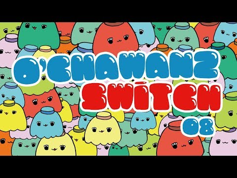 O'CHAWANZ SWiTCH Vol.8