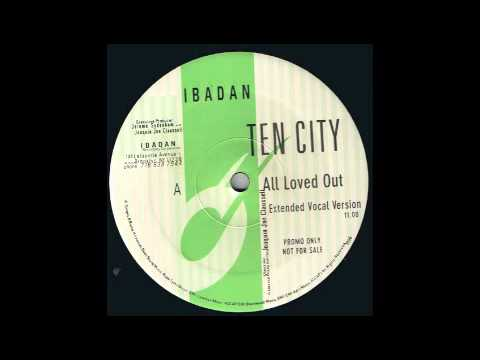 Ten City - All Loved Out (Extended Vocal Version) [Ibadan, 1997]