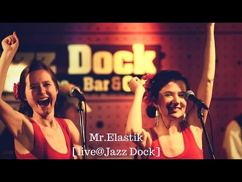 Mr.Elastik@JazzDock part2