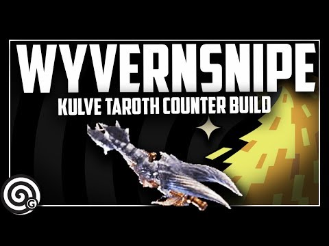 Wyvernsnipe! Counter Builds For Kulve Taroth | Monster Hunter World